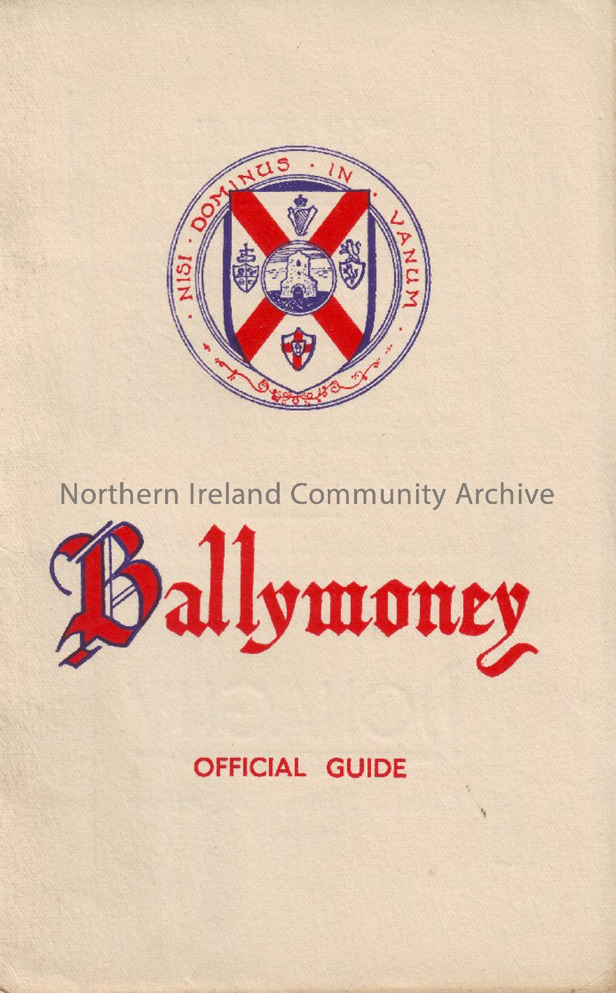 'Ballymoney: Official Guide' c.1937. Cream cover, with lettering and town coat of arms in red and blue. Contains adverts, photographs and information …