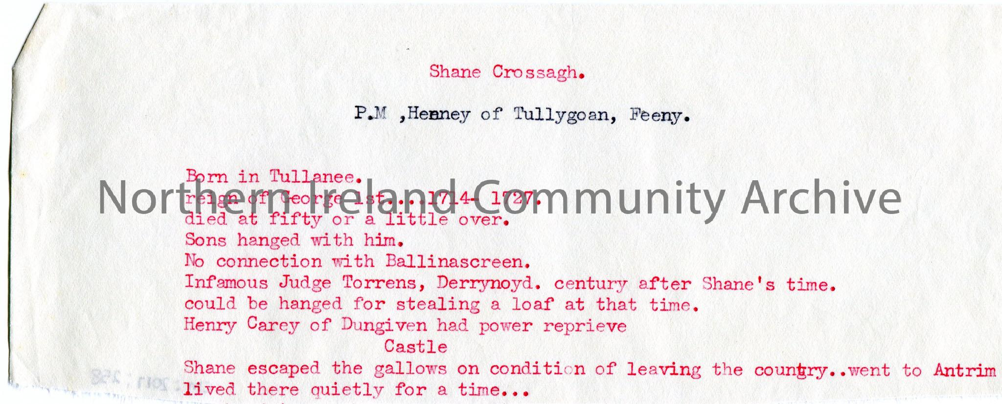Typed notes on paper cut from a larger page. Notes titled, 'Shane Crossagh, P.M. Heeney of Tullygoan, Feeny'. Re stages and events in Shane Crossagh's…
